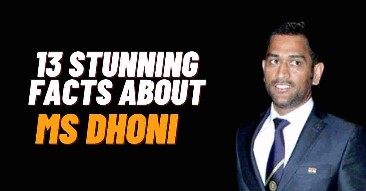 13 Stunning Facts About MS Dhoni