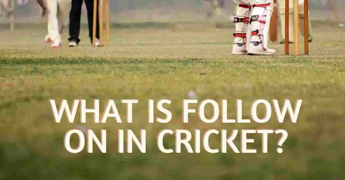 what is follow on in cricket