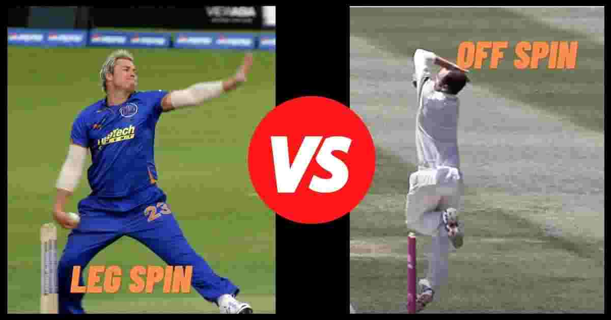 Leg Spin VS Off Spin: Which One Is Better?