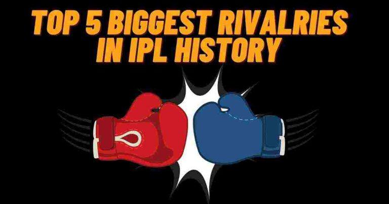 Top 5 Biggest Rivalries In IPL History
