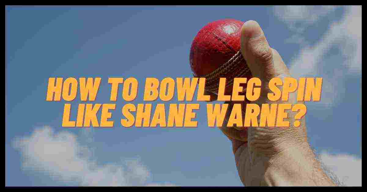 How To Bowl Leg Spin